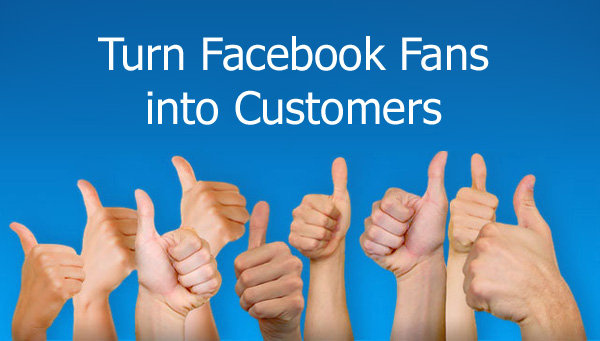 How to convert facebook fans into customers
