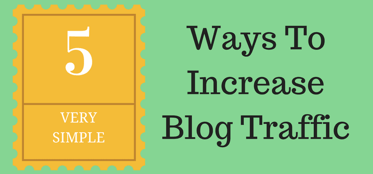 Five Easy Ways To Get Traffic To Your Blog